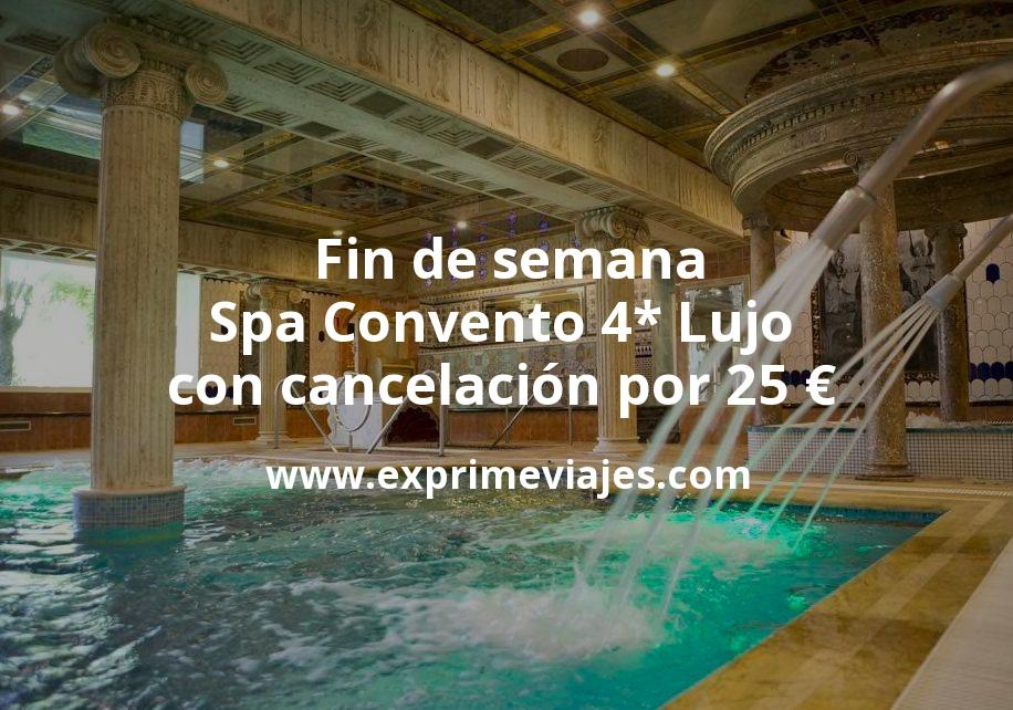 Fin de semana: Spa Convento 4* Lujo con cancelación por 25€ p.p/noche