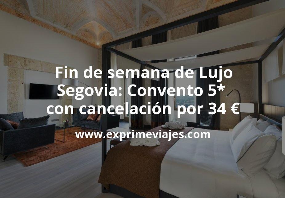Fin de semana de Lujo en Segovia: Convento 5* con cancelación por 34€ p.p/noche