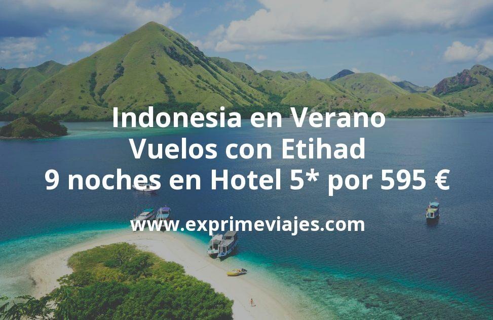 ¡Ganga! Indonesia en Verano: Vuelos con Etihad y 9 noches 5* por 595euros