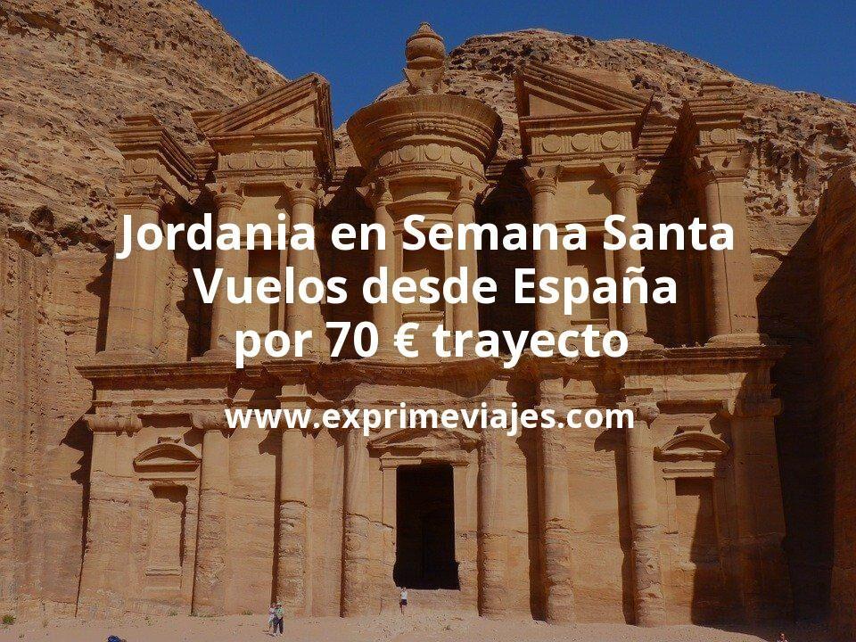 ¡Chollo! Jordania en Semana Santa: Vuelos desde España por 70€ trayecto