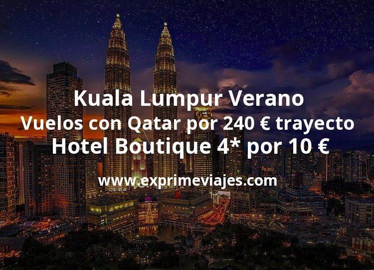 Kuala Lumpur Verano: Vuelos con Qatar por 240€ trayecto; Hotel Boutique 4* por 10€ p.p/noche