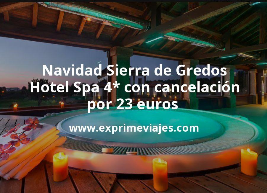 Navidad Sierra de Gredos: Hotel Spa 4* con cancelación por 23€ p.p/noche