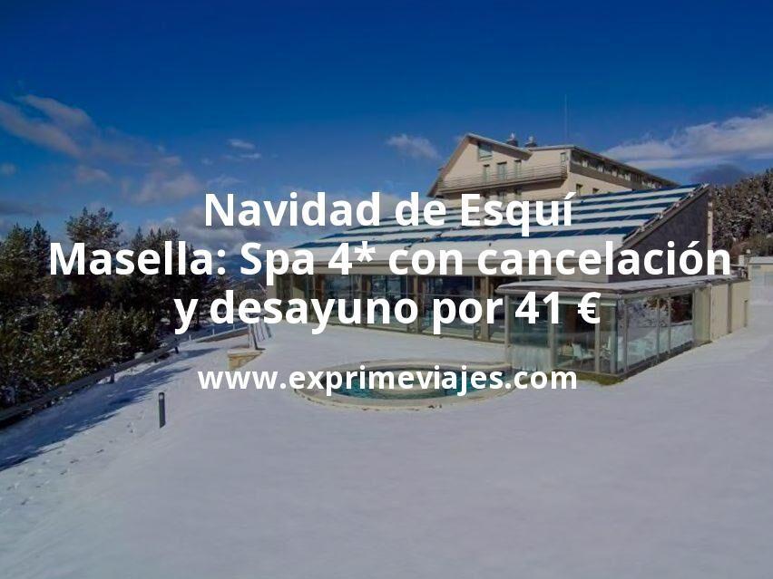 Navidad de Esquí en Masella: Spa 4* con cancelación y desayuno por 41€ p.p/noche
