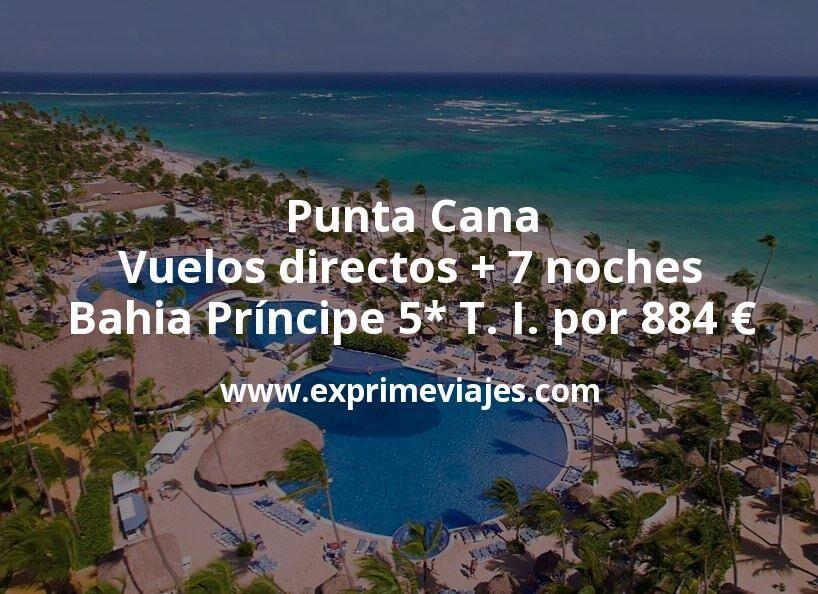 Punta Cana: Vuelos directos + 7 noches Bahia Príncipe 5* Todo Incluido por 884€