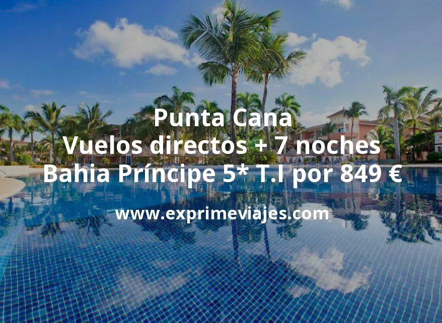 ¡Wow! Punta Cana: Vuelos directos + 7 noches Bahia Príncipe 5* Todo Incluido por 849€