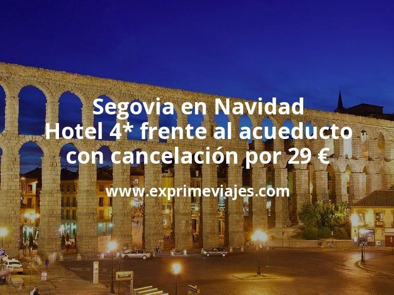 Segovia en Navidad: Hotel 4* frente al acueducto con cancelación por 29€ p.p/noche