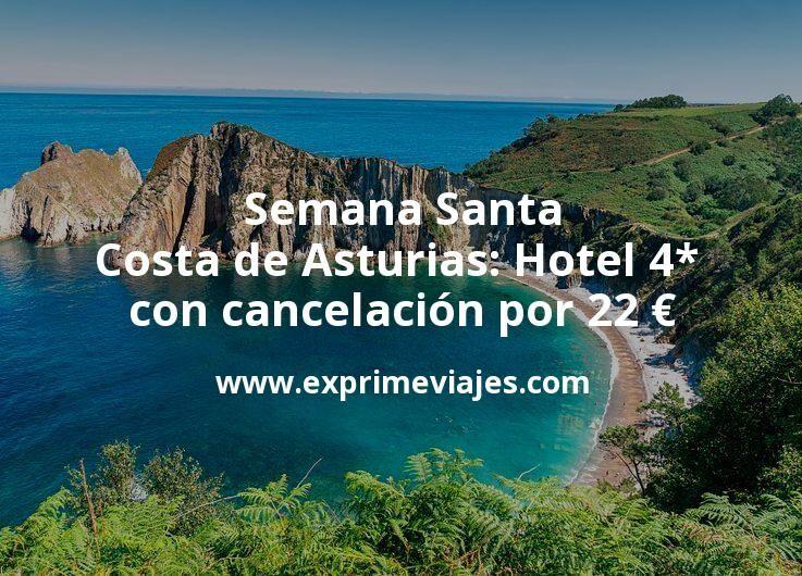 Semana Santa Costa de Asturias: Hotel 4* con cancelación por 22€ p.p/noche