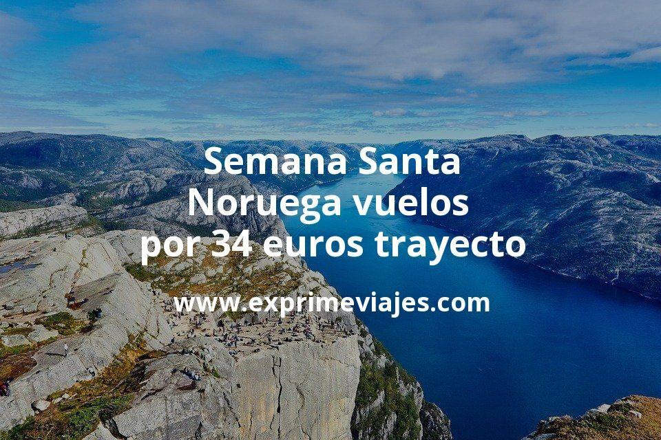 ¡Wow! Semana Santa en Noruega vuelos por 34euros trayecto