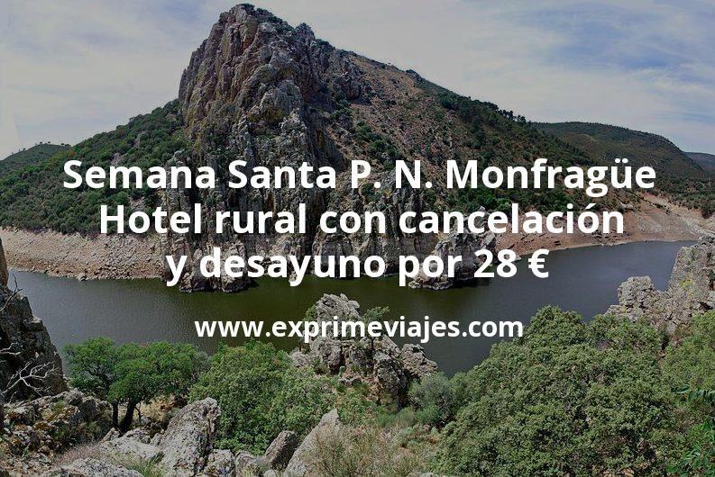 Semana Santa P. N. Monfragüe: Hotel rural con cancelación y desayuno por 28€ p.p/noche