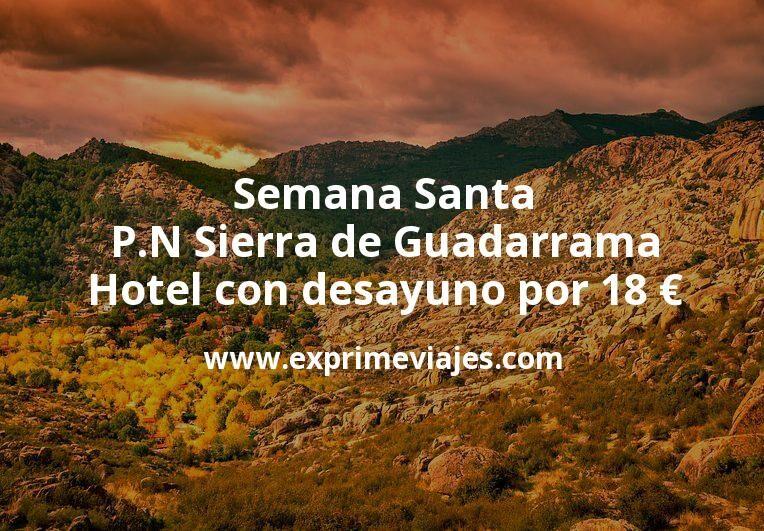 ¡Chollo! Semana Santa P.N Sierra de Guadarrama: Hotel con desayuno por 18€ p.p/noche
