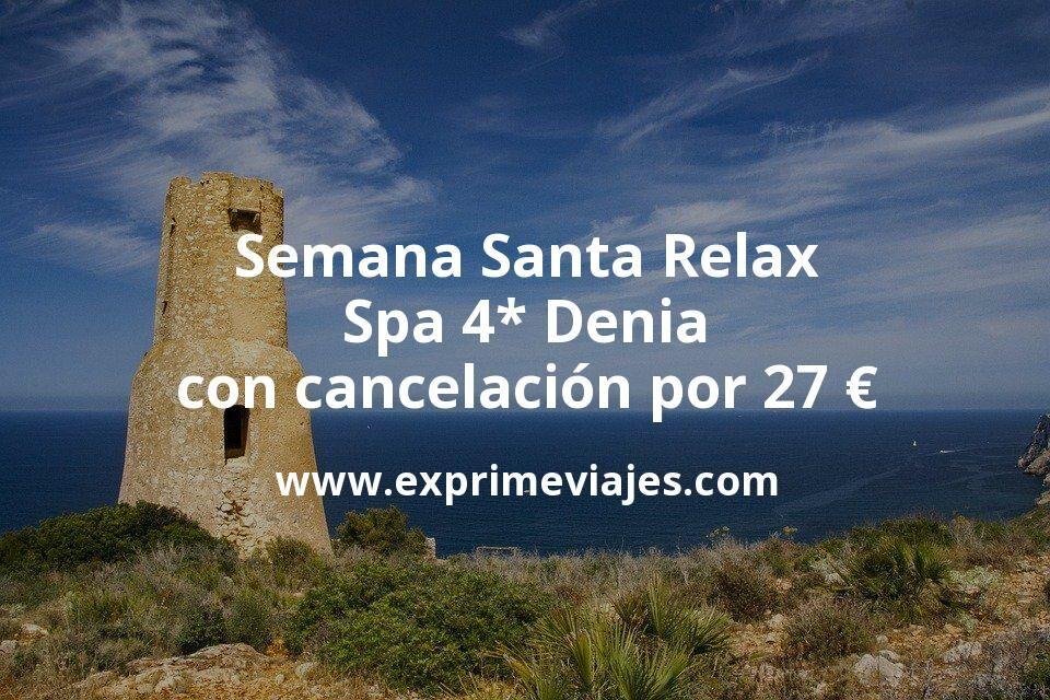 Semana Santa Relax: Spa 4* Denia con cancelación por 27€ p.p/noche