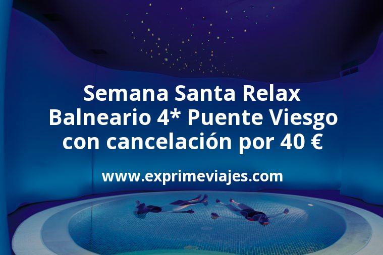 Semana Santa Relax: Balneario 4* Puente Viesgo con cancelación por 40€ p.p/noche