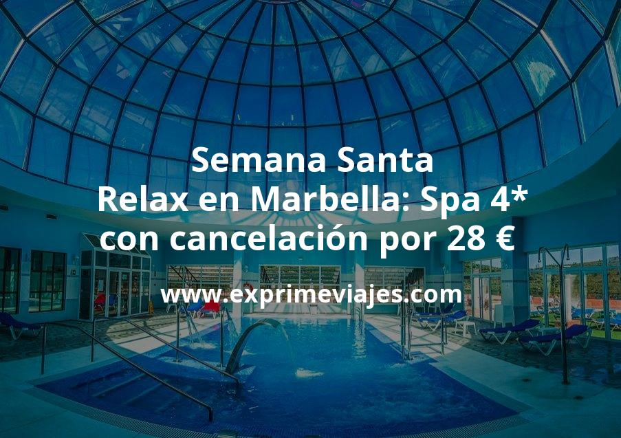 Semana Santa relax en Marbella: Spa 4* con cancelación por 28euros p.p/noche