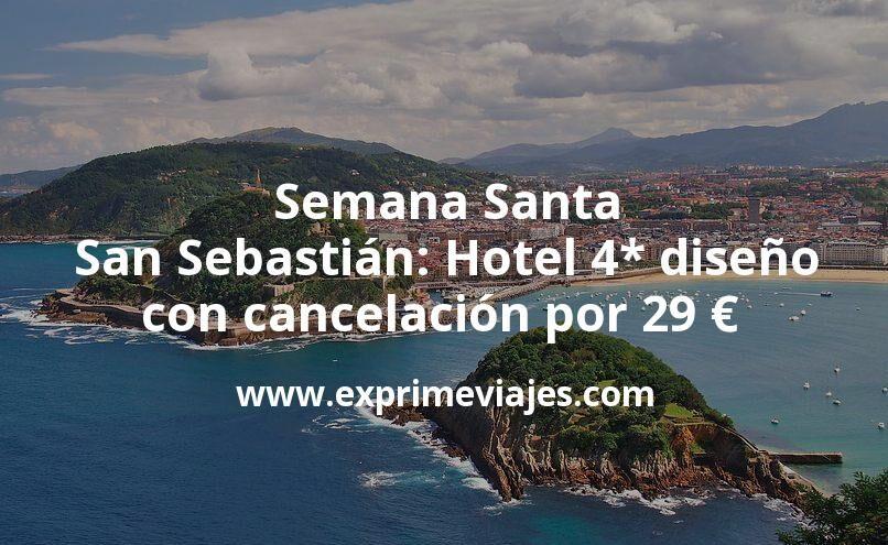 Semana Santa San Sebastián: Hotel 4* diseño con cancelación por 29€ p.p/noche