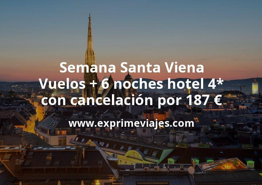 Semana Santa Viena: Vuelos + 6 noches hotel 4* con cancelación por 187euros
