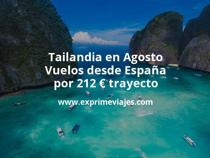 ¡Wow! Tailandia en Agosto: Vuelos desde España por 212euros trayecto