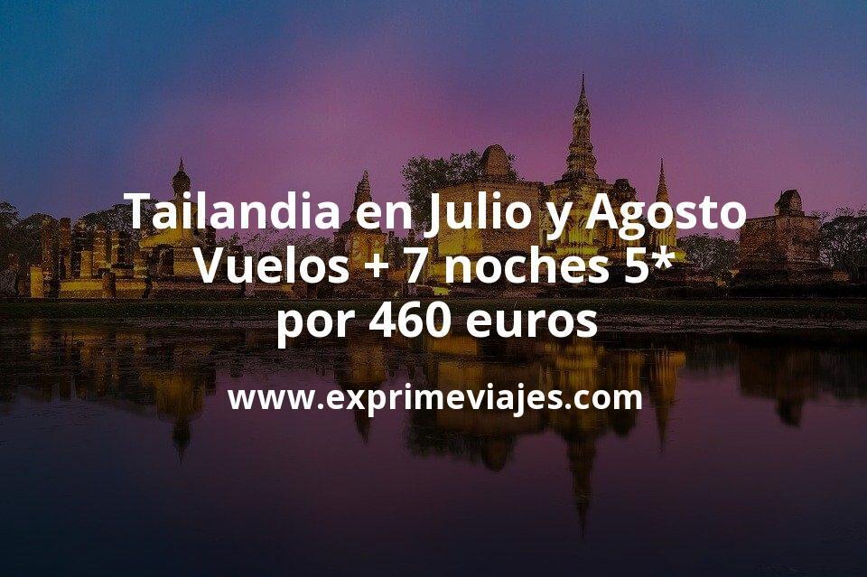 ¡Brutal! Tailandia en julio y agosto: vuelos + 7 noches 5* por 460euros