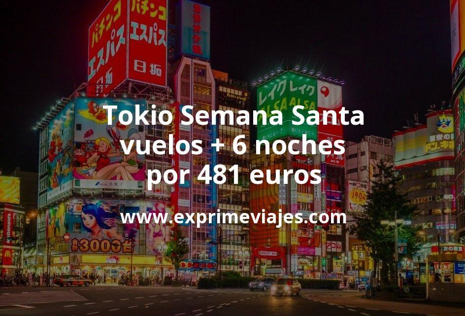 ¡Chollazo! Tokio Semana Santa: vuelos + 6 noches por 481euros
