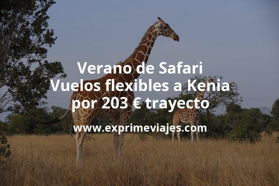 ¡Wow! Verano de Safari: Vuelos flexibles a Kenia por 203euros trayecto