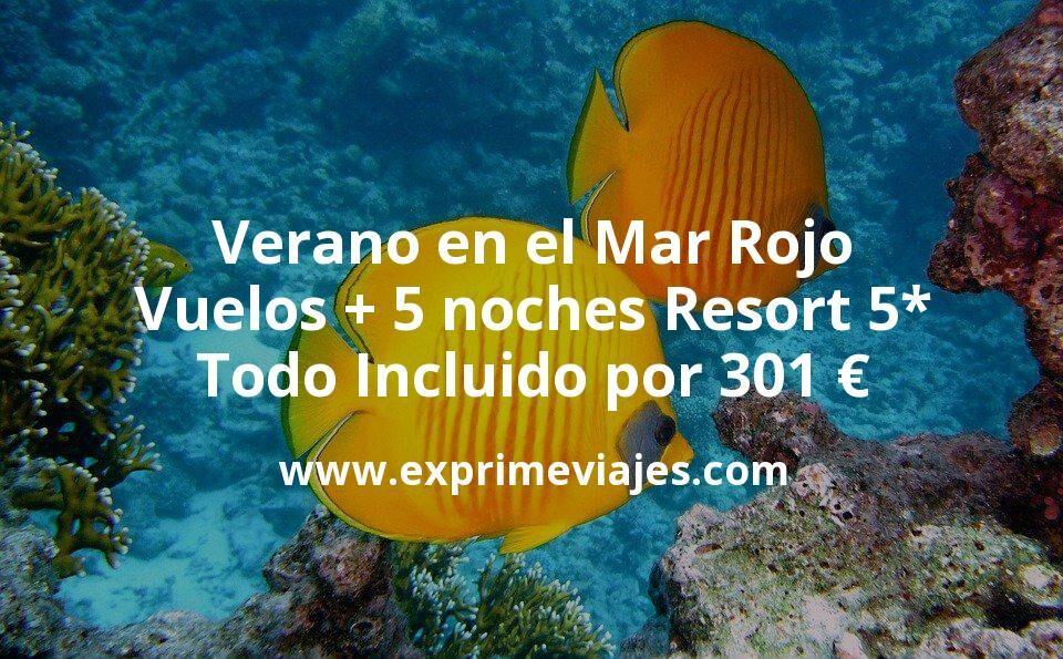 Verano en el Mar Rojo: Vuelos + 5 noches Resort 5* Todo Incluido por 301euros