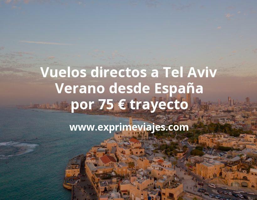 ¡Wow! Vuelos directos a Tel Aviv en Verano desde España por 75euros trayecto
