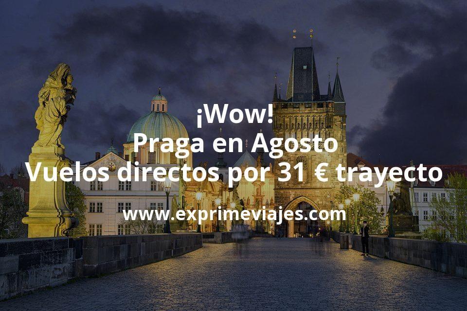 ¡Wow! Praga en Agosto: Vuelos directos por 31euros trayecto