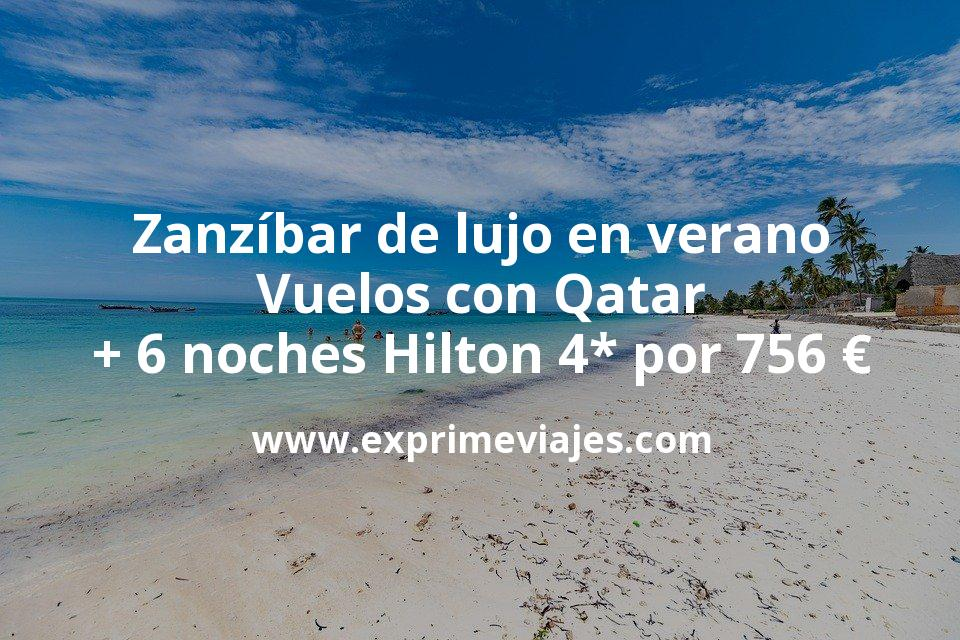 Zanzíbar de lujo en verano: Vuelos con Qatar + 6 noches en Hilton 4* por 756euros