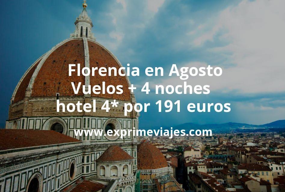 ¡Wow! Florencia en Agosto: Vuelos + 4 noches hotel 4* por 191euros