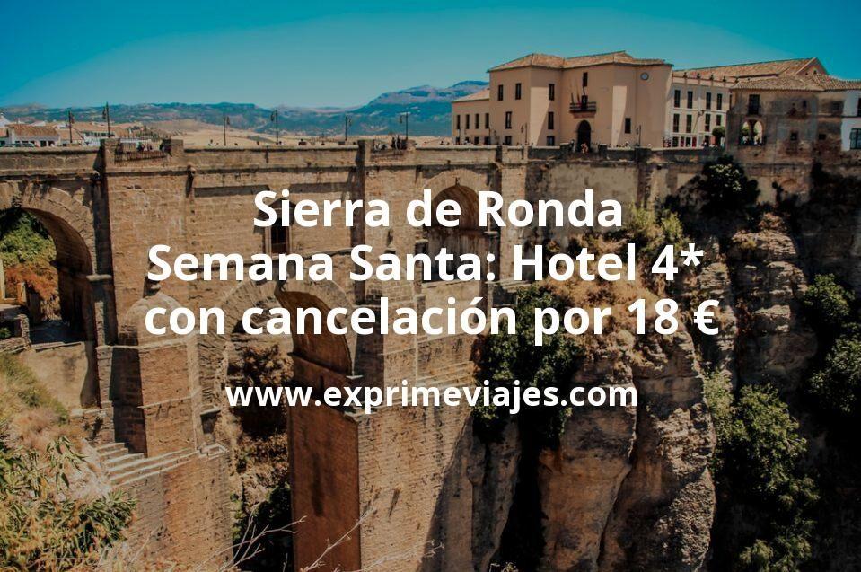 ¡Chollazo! Sierra de Ronda Semana Santa: Hotel 4* con cancelación por 18€ p.p/noche