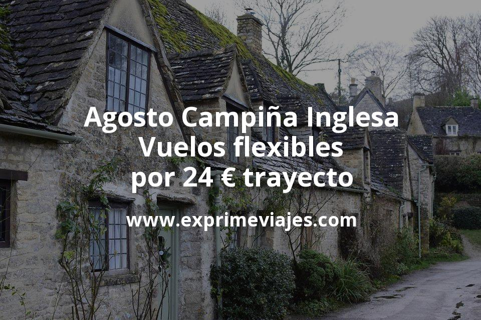 Agosto Campiña Inglesa (Costwolds): Vuelos flexibles por 24euros trayecto