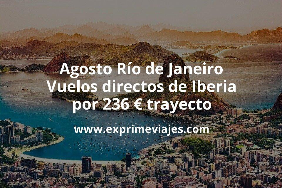 ¡Chollazo! Agosto Río de Janeiro: Vuelos directos de Iberia por 236€ trayecto