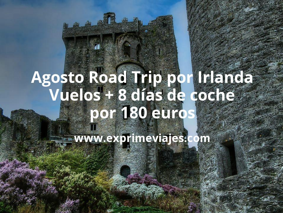 Agosto Road Trip por Irlanda: Vuelos + 8 días de coche por 190euros
