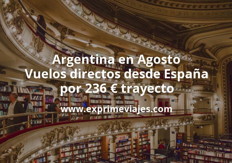 ¡Wow! Argentina en Agosto: Vuelos directos desde España por 236€ trayecto