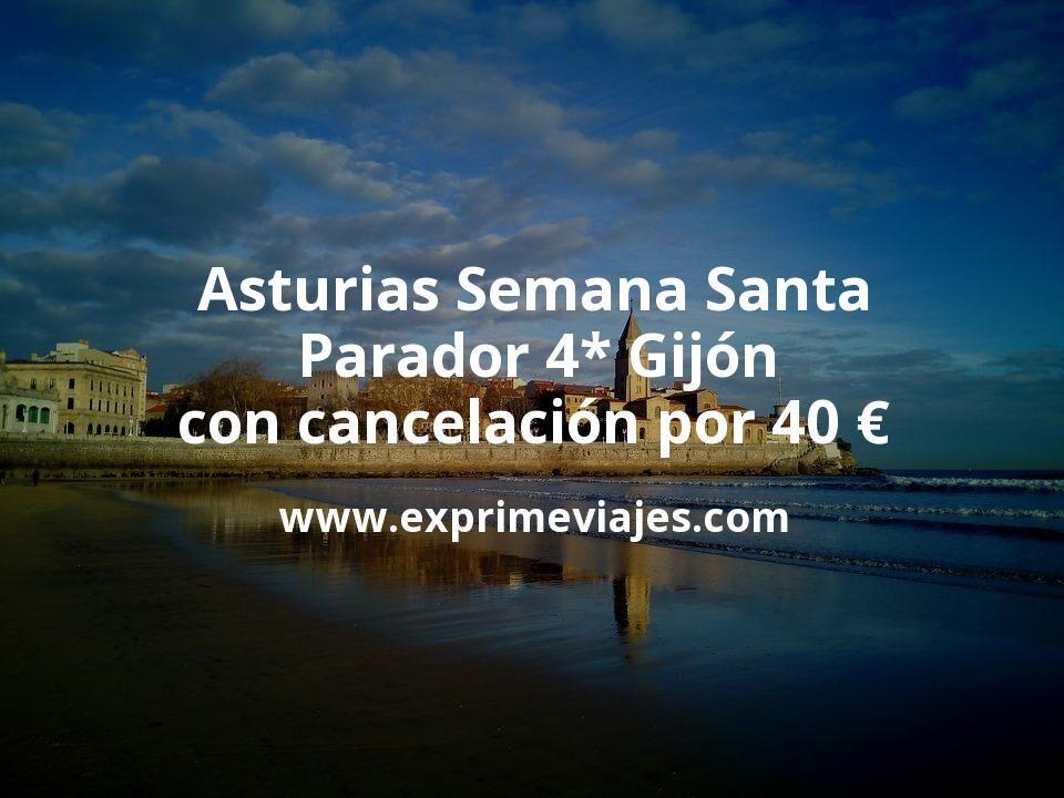 Asturias Semana Santa: Parador 4* Gijón con cancelación por 40€ p.p/noche