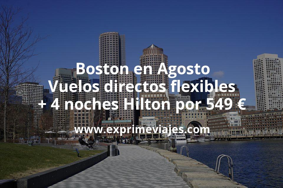 ¡Chollo! Boston en Agosto: Vuelos directos flexibles + 4 noches Hilton por 549 euros