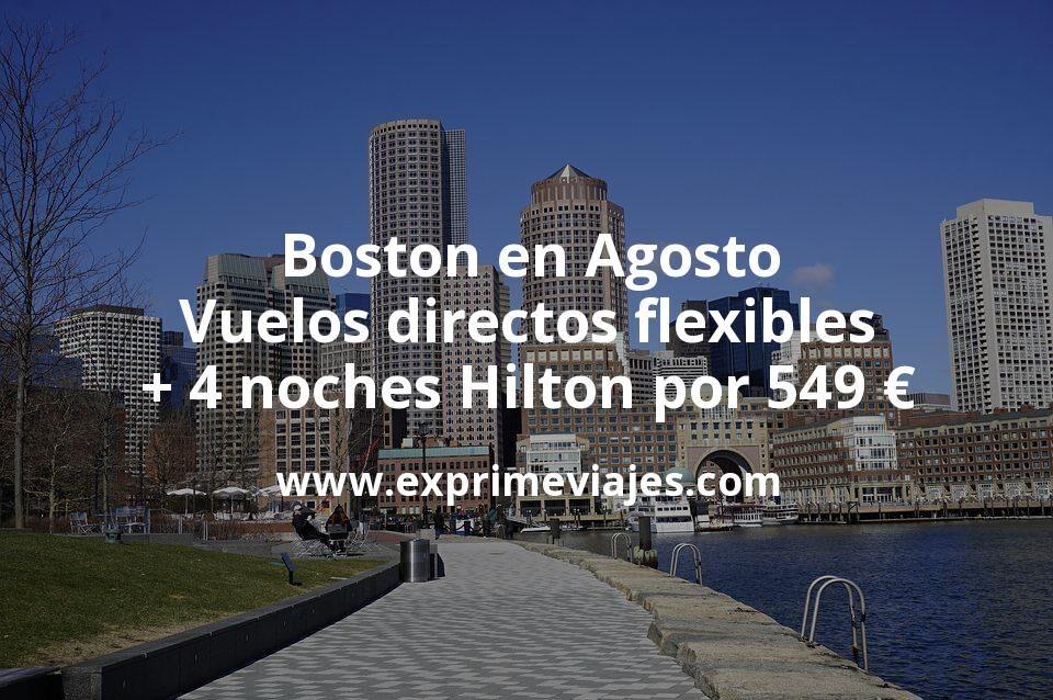 ¡Chollo! Boston en Agosto: Vuelos directos flexibles + 4 noches Hilton por 549euros