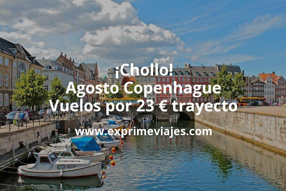 ¡Chollo! Agosto Copenhague: Vuelos por 23euros trayecto