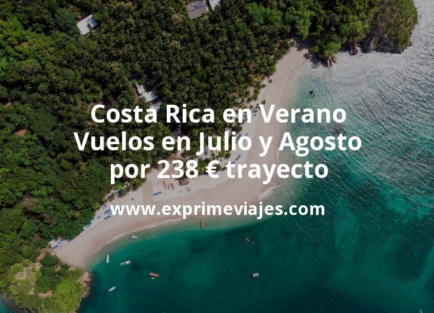 Costa Rica en Verano: Vuelos en Julio y Agosto por 238euros trayecto