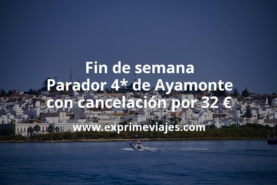 Fin de semana: Parador 4* de Ayamonte con cancelación por 32€ p.p/noche
