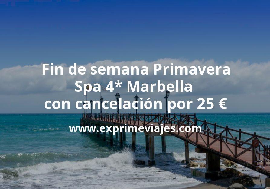 ¡Chollo! Fin de semana Spa 4* Marbella con cancelación por 25€ p.p/noche