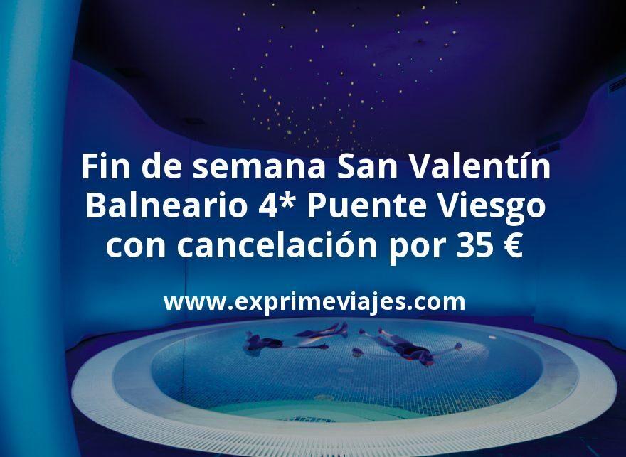 Fin de semana San Valentín: Balneario 4* Puente Viesgo con cancelación por 35€ p.p/noche