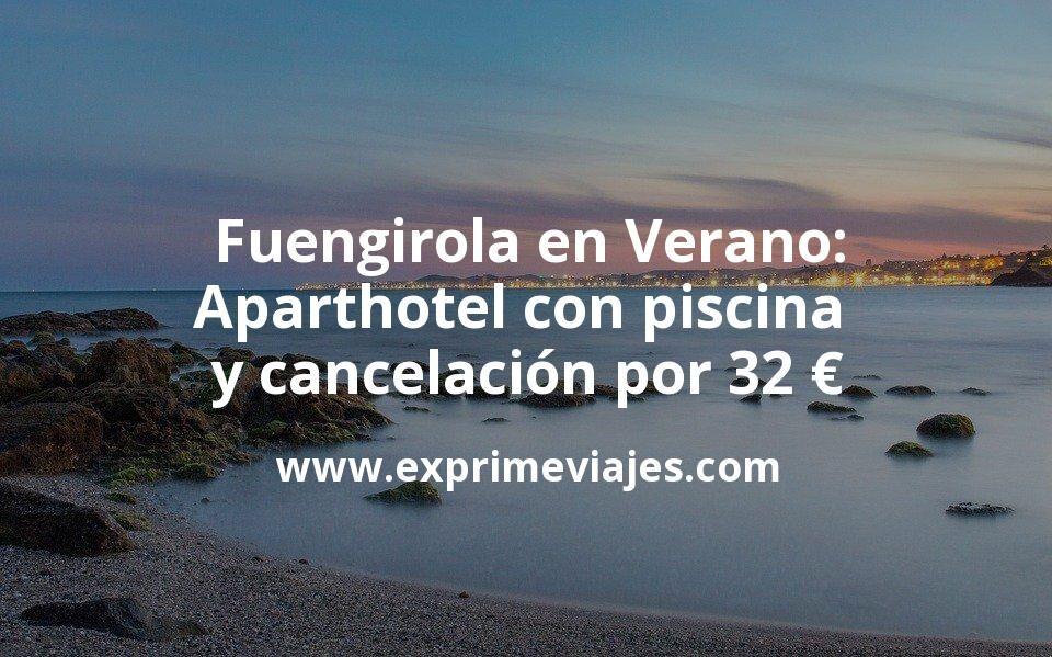 Fuengirola en Verano: Aparthotel con piscina y cancelación por 32€ p.p/noche