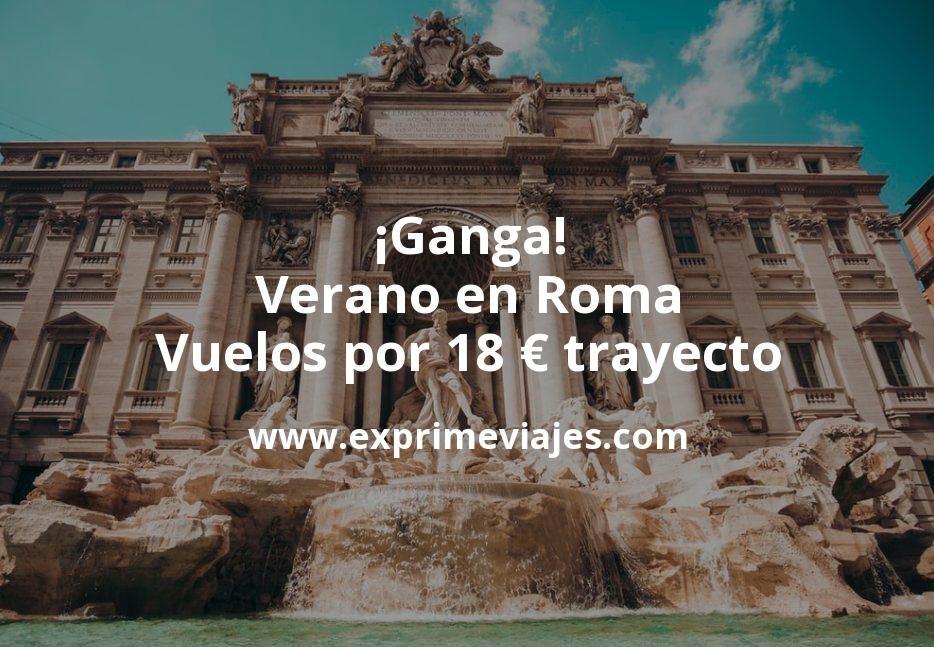 ¡Ganga! Verano en Roma: Vuelos por 18euros trayecto
