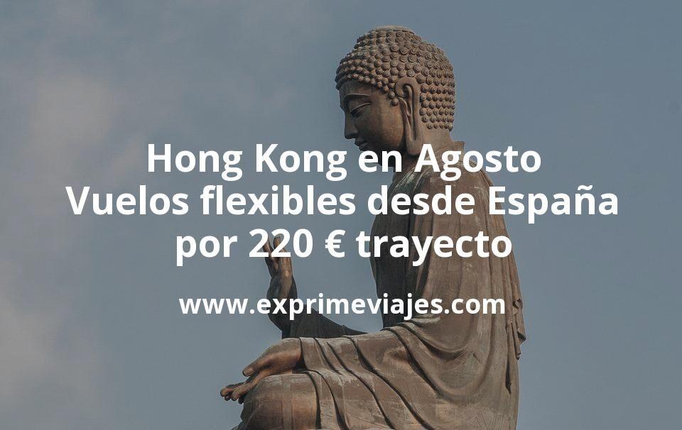 Hong Kong en Agosto: Vuelos flexibles desde España por 220euros trayecto