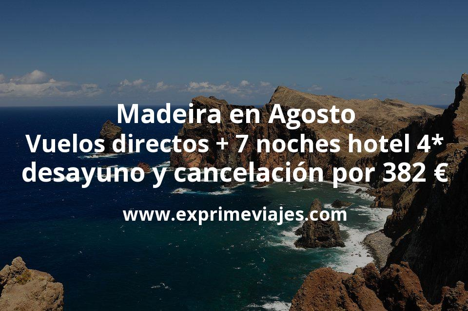 Madeira en Agosto: Vuelos directos + 7 noches hotel 4* con desayuno y cancelación por 382€