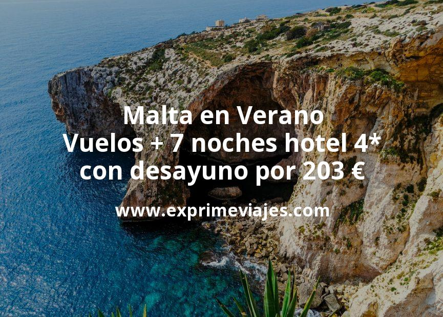 ¡Chollo! Malta en Verano: Vuelos + 7 noches hotel 4* con desayuno por 203euros