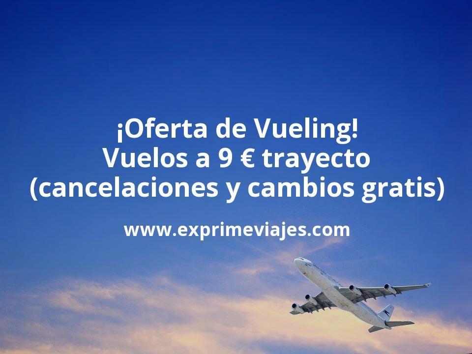 ¡Oferta! Vuelos a 9euros trayecto con Vueling + 50% descuento 2º pasajero
