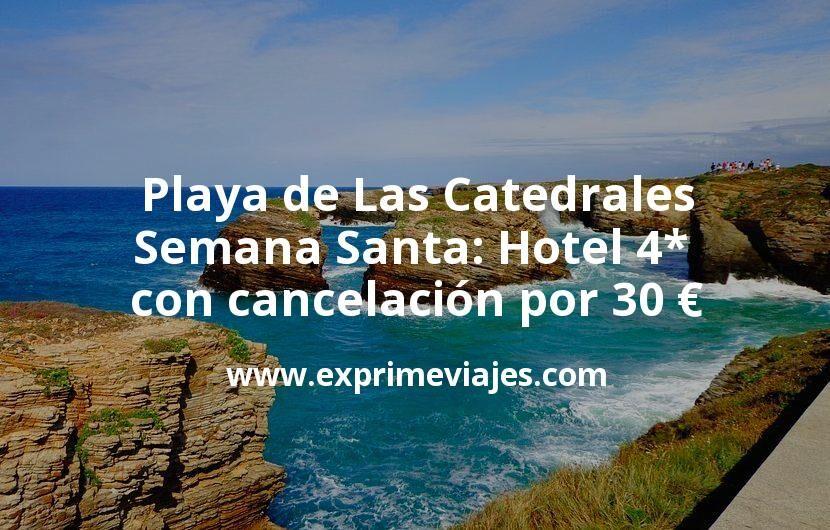 Playa de Las Catedrales Semana Santa: Hotel 4* con cancelación por 30€ p.p/noche