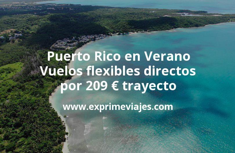 Puerto Rico en Verano: Vuelos flexibles directos por 209euros trayecto