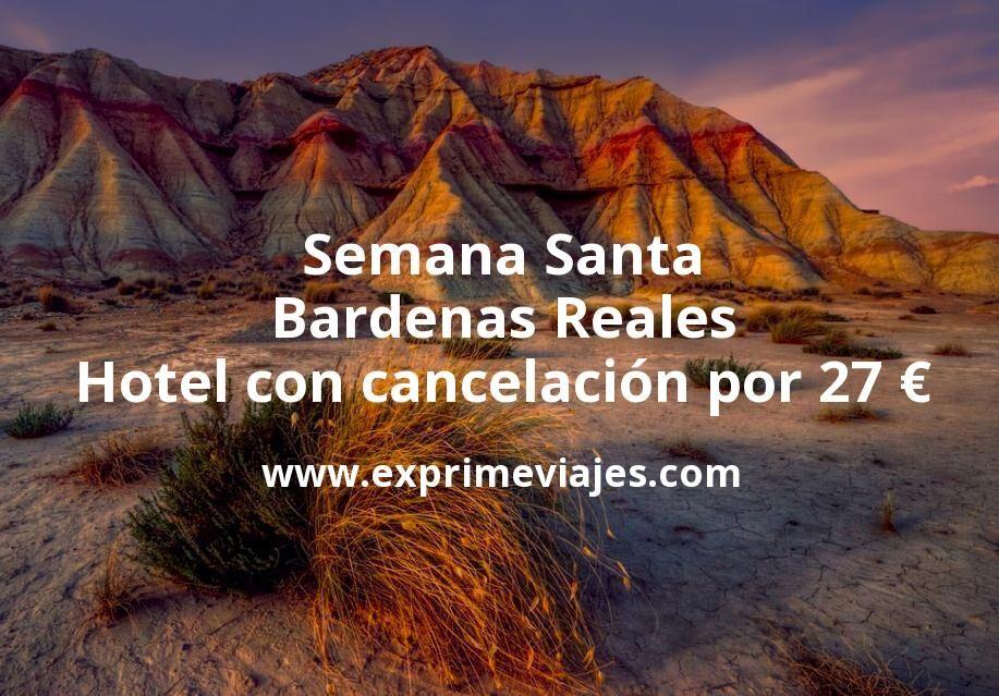 Semana Santa Bardenas Reales: Hotel con cancelación por 27€ p.p/noche